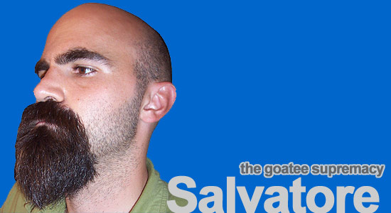 Salvatore: the goatee supremacy