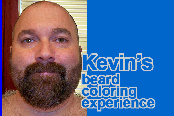Kevin's beard coloring experience