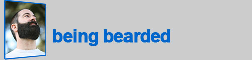 being bearded