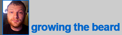 Steve: growing the beard